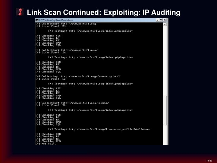 Link Scan Continued: Exploiting: IP Auditing