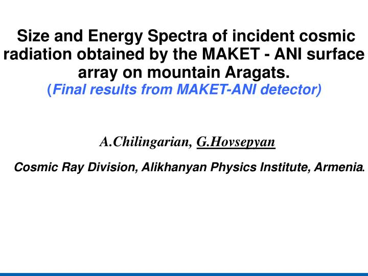 A chilingarian g hovsepyan cosmic ray division alikhanyan physics institute armenia