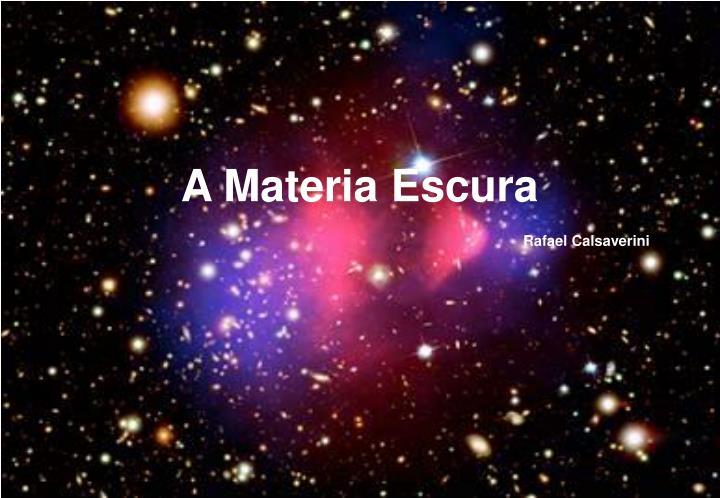 A Materia Escura
