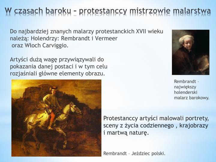 Do najbardziej znanych malarzy protestanckich XVII wieku
