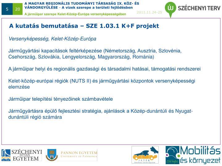 A kutatás bemutatása – SZE 1.03.1 K+F projekt