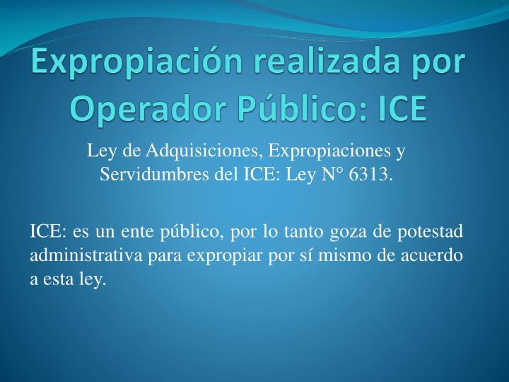 Expropiación realizada por Operador Público: ICE