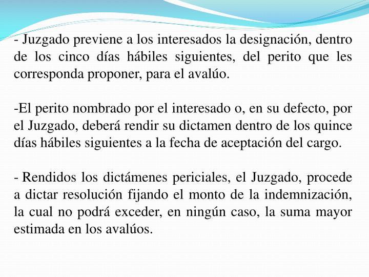 - Juzgado previene a los interesados la designación, dentro de los cinco días hábiles siguientes, del perito que les corresponda proponer, para el avalúo.