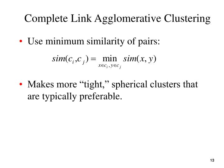 Complete Link Agglomerative Clustering