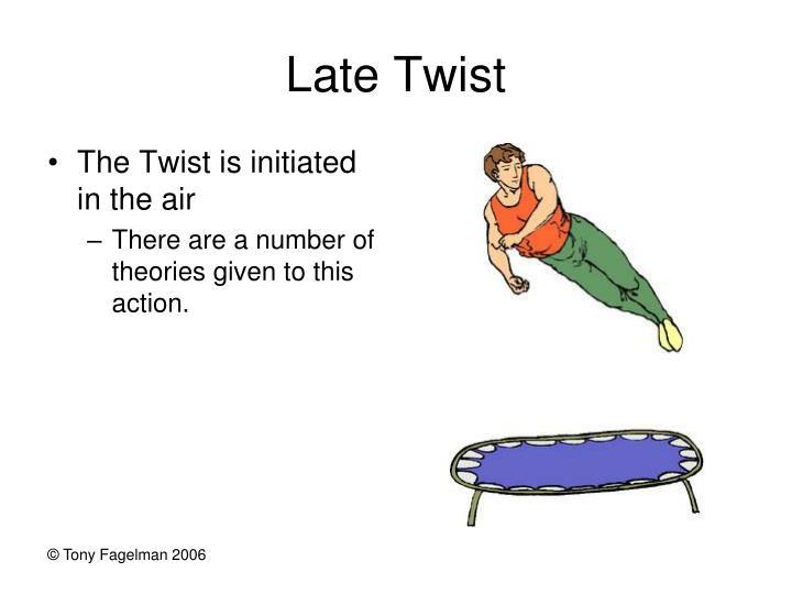 Late Twist