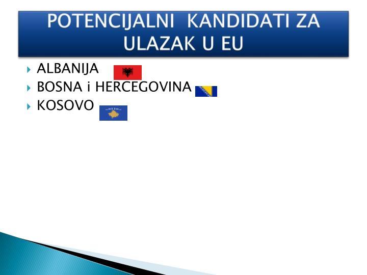 POTENCIJALNI  KANDIDATI ZA ULAZAK U EU