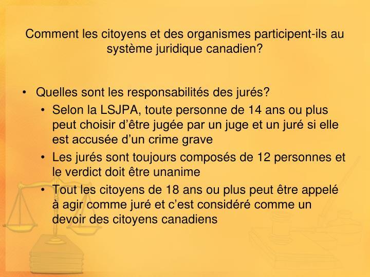 Comment les citoyens et des organismes participent-ils au système juridique canadien?