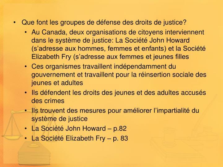 Que font les groupes de défense des droits de justice?