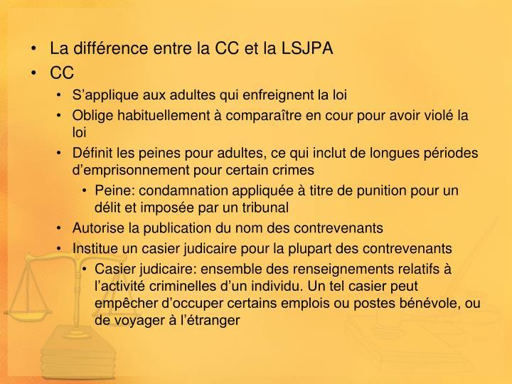 La différence entre la CC et la LSJPA