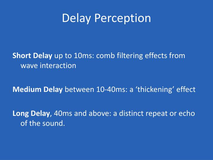Delay Perception