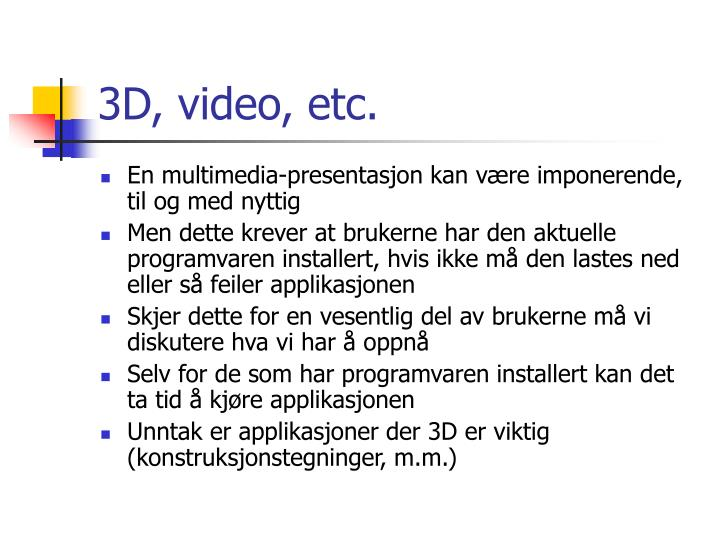 3D, video, etc.