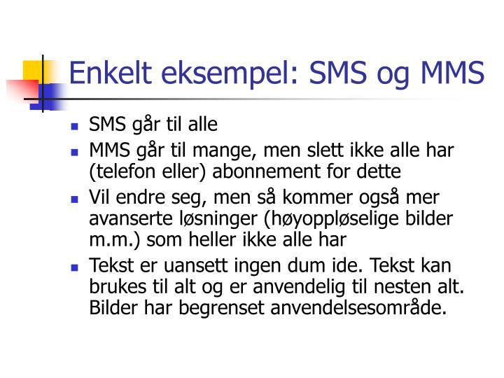 Enkelt eksempel: SMS og MMS