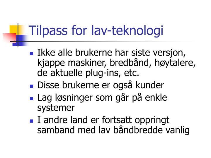 Tilpass for lav-teknologi