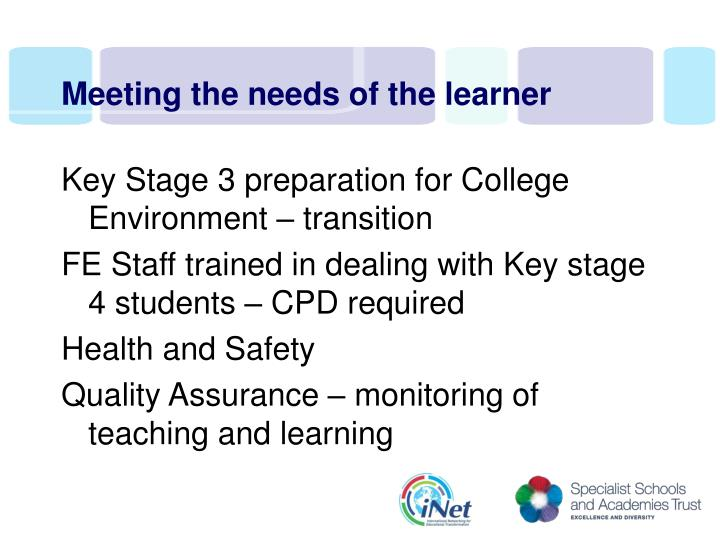 Meeting the needs of the learner