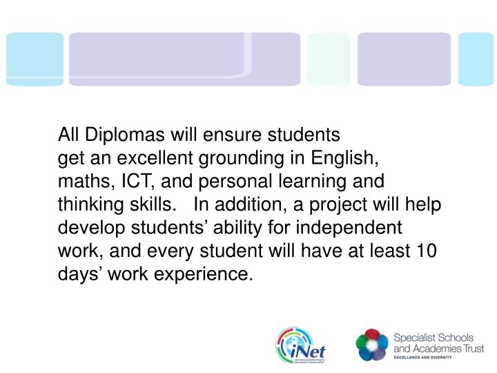 All Diplomas will ensure students
