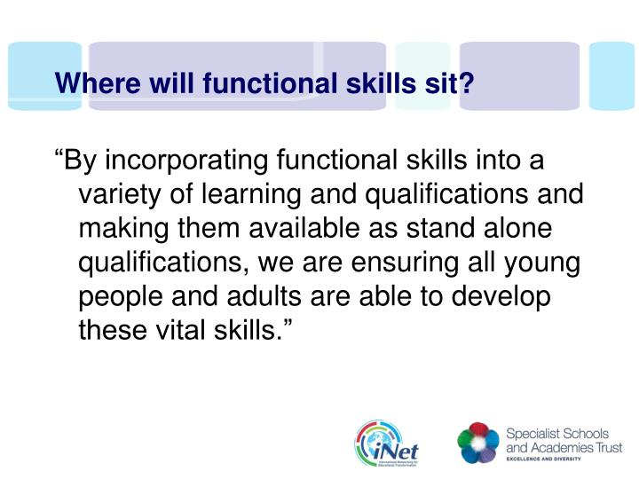 Where will functional skills sit?
