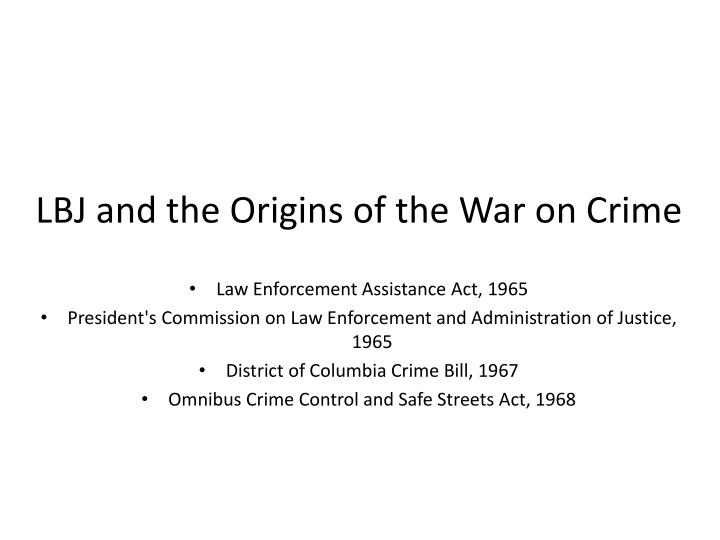 LBJ and the Origins of the War on Crime