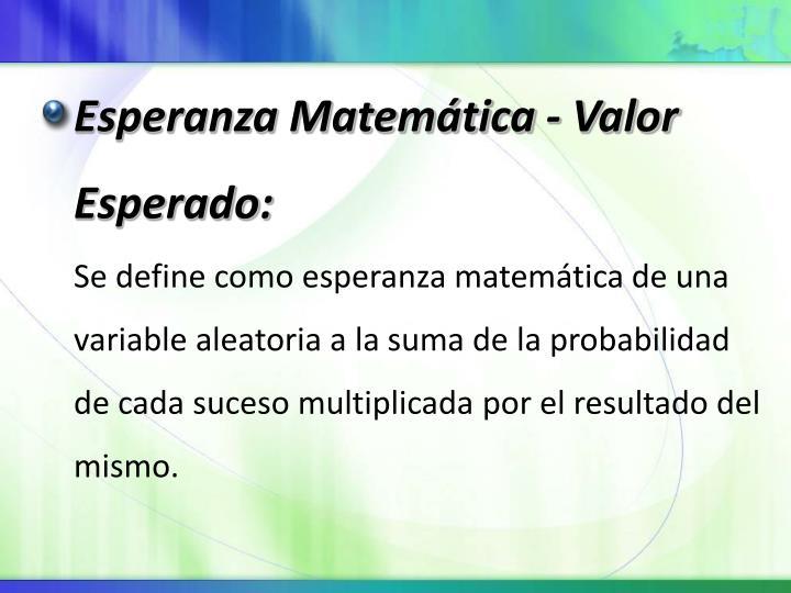 Esperanza Matemática - Valor Esperado: