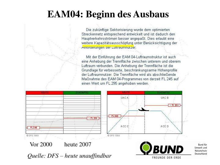 EAM04: Beginn des Ausbaus