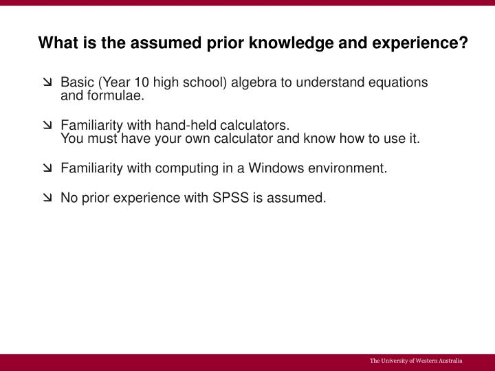 What is the assumed prior knowledge and experience?
