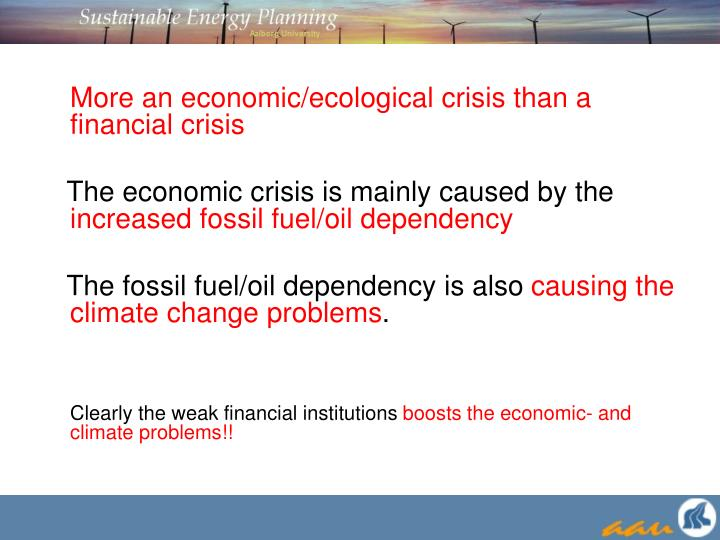 More an economic/ecological crisis than a financial crisis