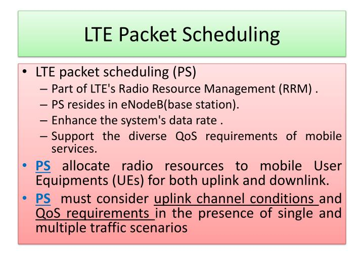LTE Packet Scheduling