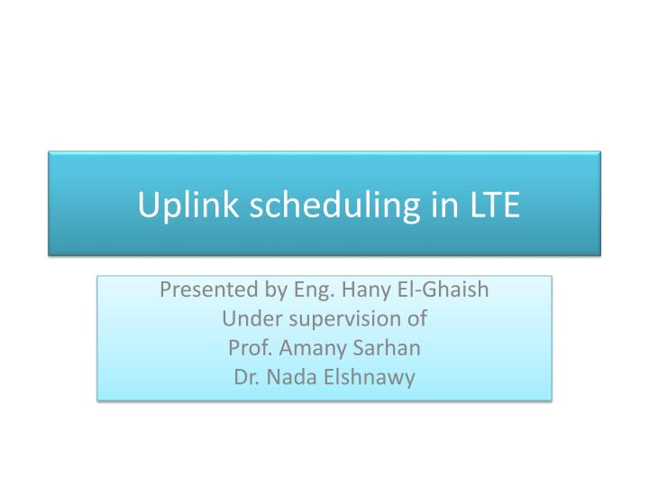 Uplink scheduling in lte