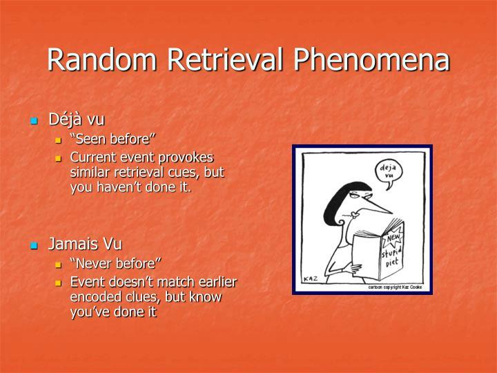 Random Retrieval Phenomena