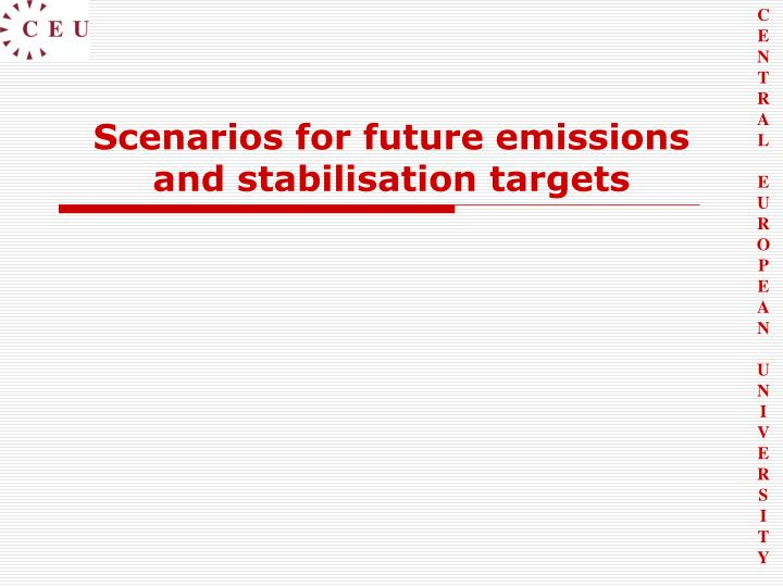 Scenarios for future emissions and stabilisation targets