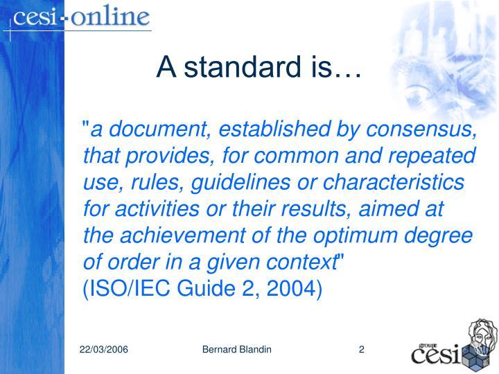 A standard is…