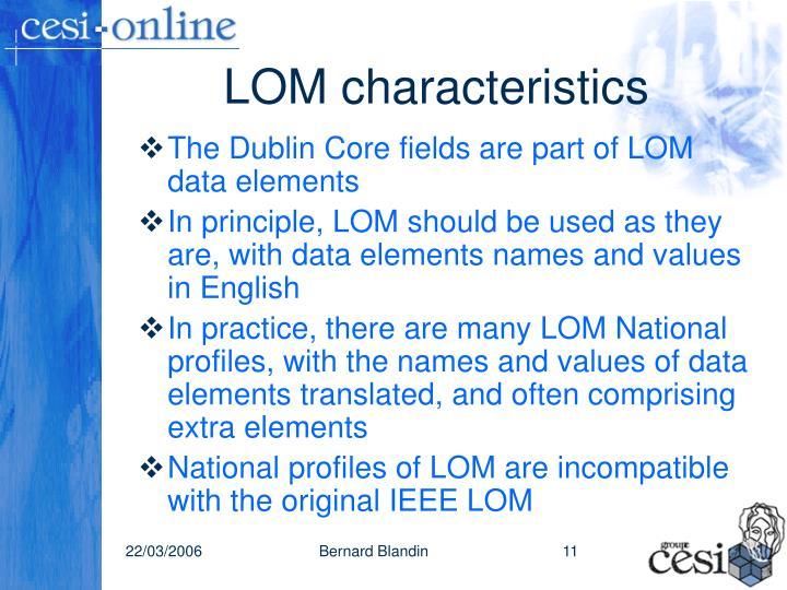 LOM characteristics