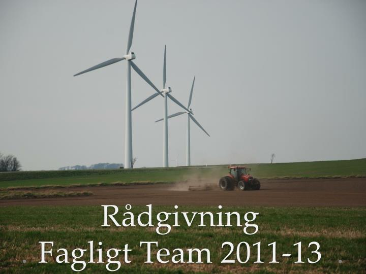 R dgivning fagligt t eam 2011 13