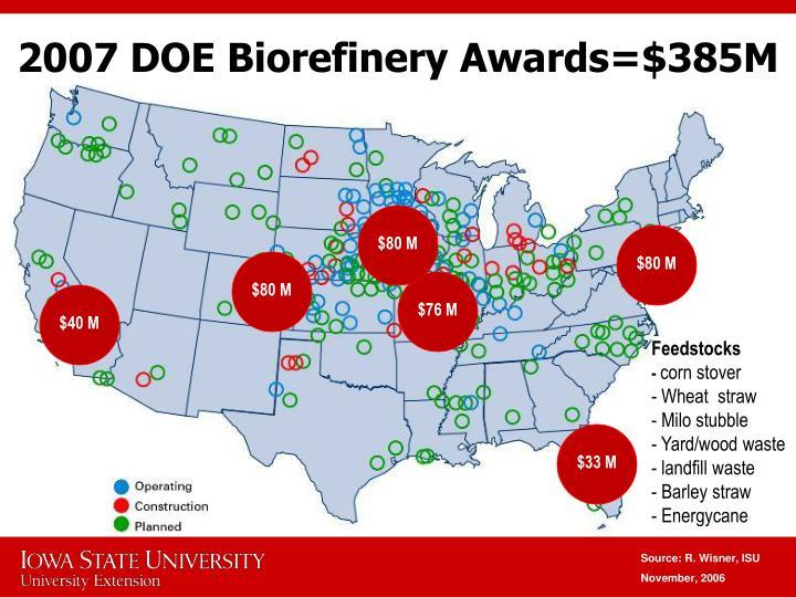 2007 DOE Biorefinery Awards=$385M