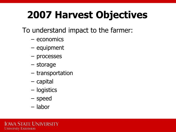 2007 Harvest Objectives