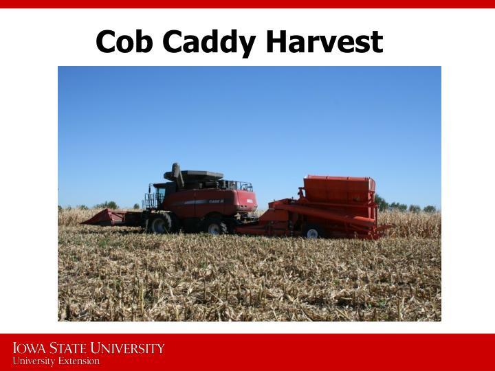 Cob Caddy Harvest