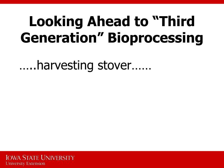 "Looking Ahead to ""Third Generation"" Bioprocessing"
