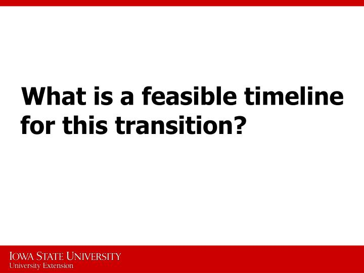 What is a feasible timeline for this transition?