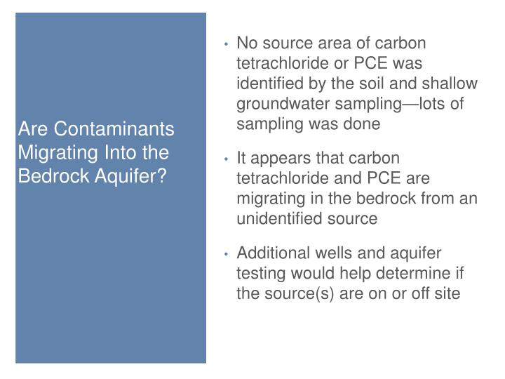 No source area of carbon tetrachloride or PCE was identified by the soil and shallow groundwater sampling—lots of sampling was done