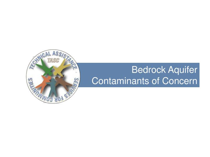 Bedrock Aquifer Contaminants of Concern