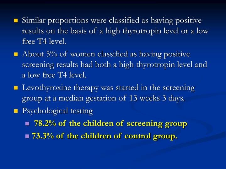 Similar proportions were classified as having positive results on the basis of a high thyrotropin level or a low free T4 level.