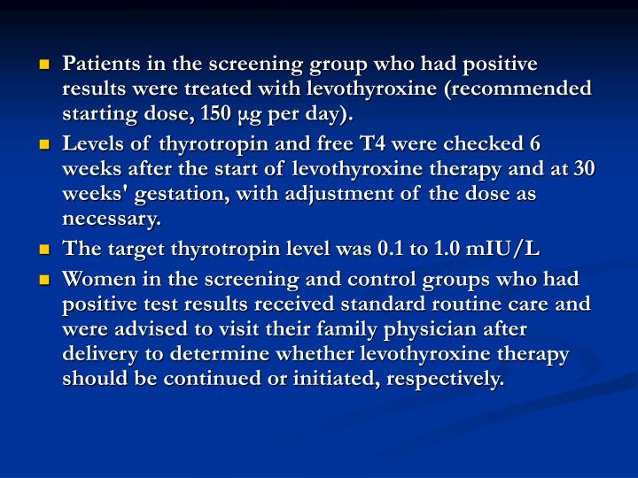 Patients in the screening group who had positive results were treated with levothyroxine (recommended starting dose, 150 μg per day).