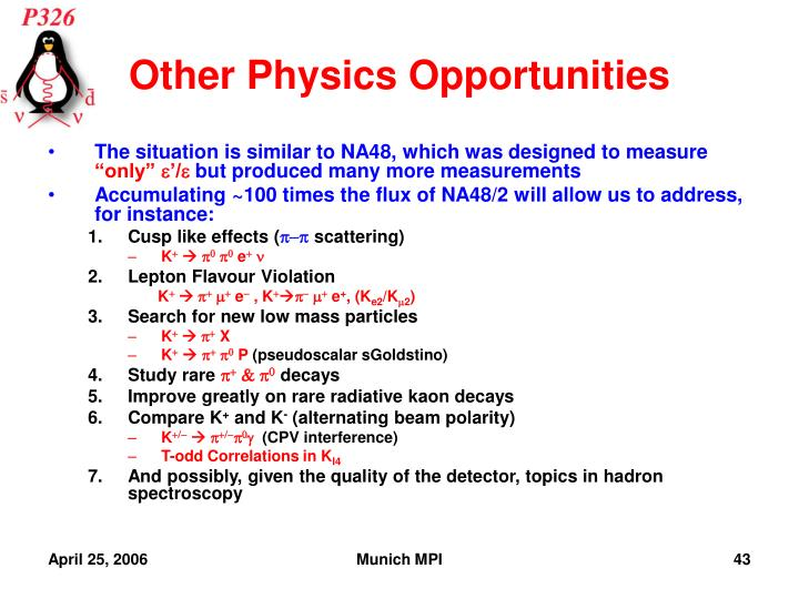 Other Physics Opportunities