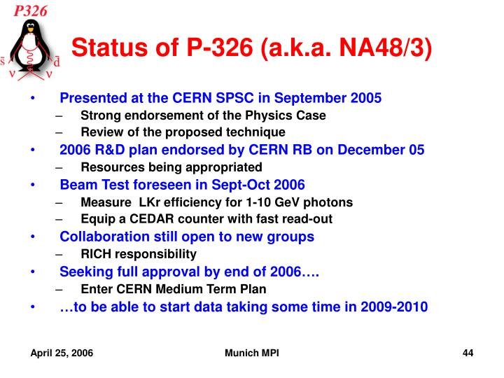 Status of P-326 (a.k.a. NA48/3)