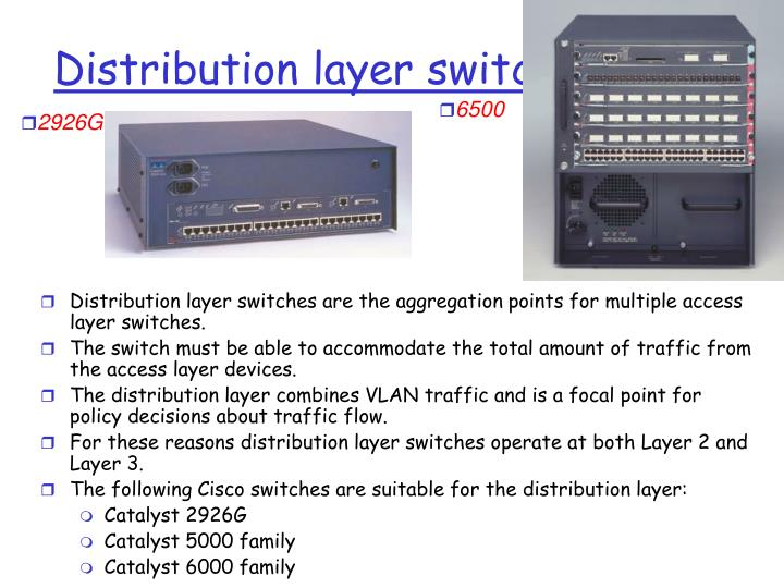 Distribution layer switches