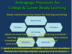 andragogy processes for college career ready learning