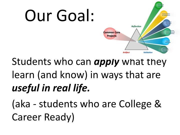 Our Goal: