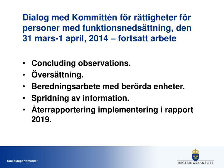 Dialog med Kommittén för rättigheter för personer med funktionsnedsättning, den 31 mars-1 april, 2014 – fortsatt arbete