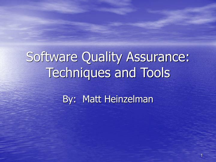 Software quality assurance techniques and tools