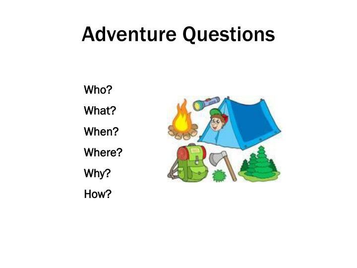 Adventure Questions