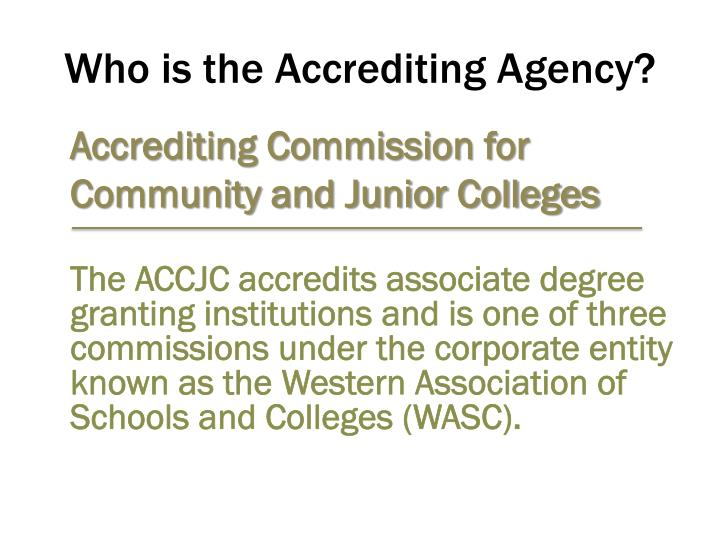 Who is the Accrediting Agency?